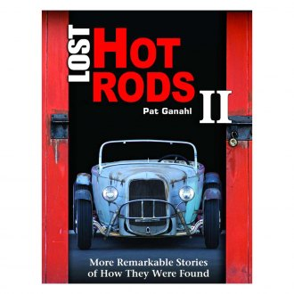 CarTech® - Lost Hot Rods II: More Remarkable Stories of How They Were Found