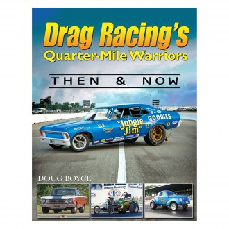 CarTech® - Drag Racing's Quarter-Mile Warriors: Then and Now