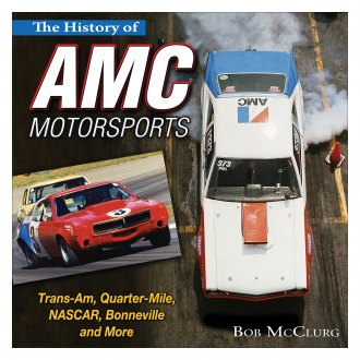 CarTech® - History of AMC Motorsports: Trans-Am, Quarter-Mile, NASCAR, Bonneville and More