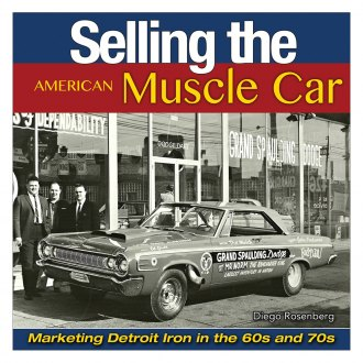 CarTech® - Selling the American Muscle Car: Marketing Detroit Iron in the 60s and 70s