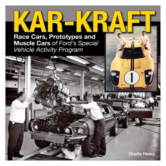 CarTech® - Kar Kraft: Race Cars, Prototypes and Muscle Cars of Ford's Specialty Vehicle Program