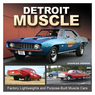 CarTech® - Detroit Muscle: Factory Lightweights and Purpose-Built Muscle Cars