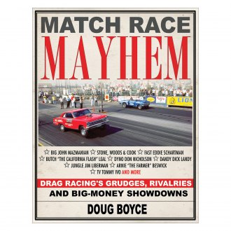 CarTech® - Match Race Mayhem: Drag Racing's Grudges, Rivalries and Big Money Showdowns