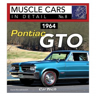 CarTech® - 1964 Pontiac GTO: Muscle Cars In Detail No. 8