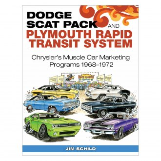 CarTech® - Dodge Scat Pack and Plymouth Rapid Transit System: Chrysler's Muscle Car Marketing Programs 1968-1972