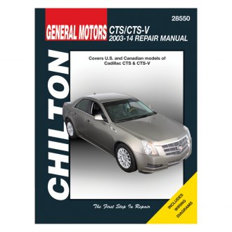 Chilton® - General Motors CTS/CTS-V Repair Manual