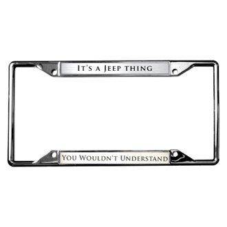Eurosport Daytona® - MOPAR Chrome License Plate Frame with Chrome It's A Jeep Thing You Wouldn't Unverstand Logo