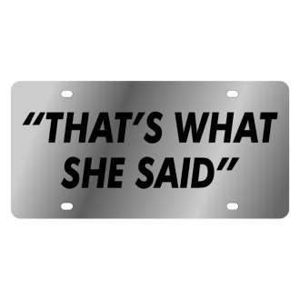 Eurosport Daytona® - LSN License Plate with That's What She Said Logo
