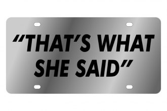 Eurosport Daytona® - LSN - License Plate with That's What She Said Logo