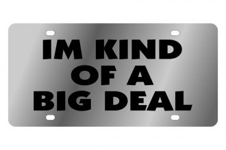 Eurosport Daytona® - I'm Kind of a Big Deal LSN Series License Plate