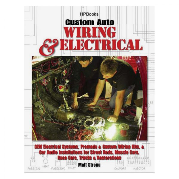 HP Books® - Custom Auto Wiring and Electrical Repair Manual