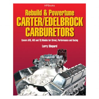 HP Books® - Rebuild and Powetune Carter/Edelbrock Carburetors Repair Manual