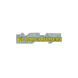 "Illusions® - ""We're spending our kids inheritance"" Fun Expressions Decal"