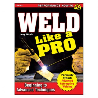 S-A Design® - Weld Like a Pro: Beginning to Advanced Techniques