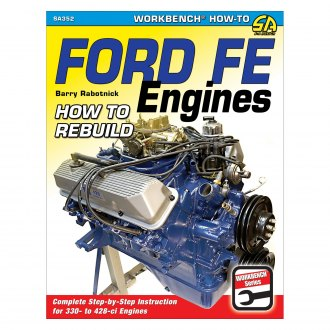S-A Design® - Ford FE Engines: How to Rebuild